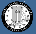State of Rhode Island: Rhode Island Commission for Human Rights